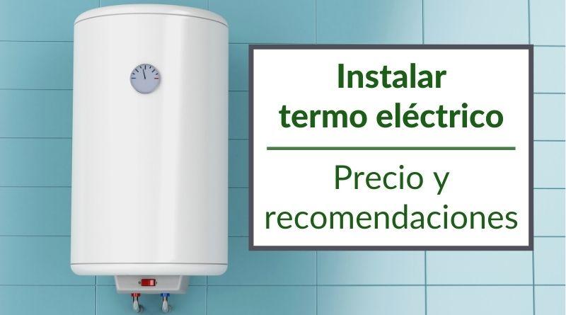 Precio instalar termo eléctrico